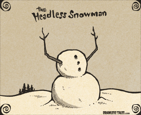 The Headless Snowman