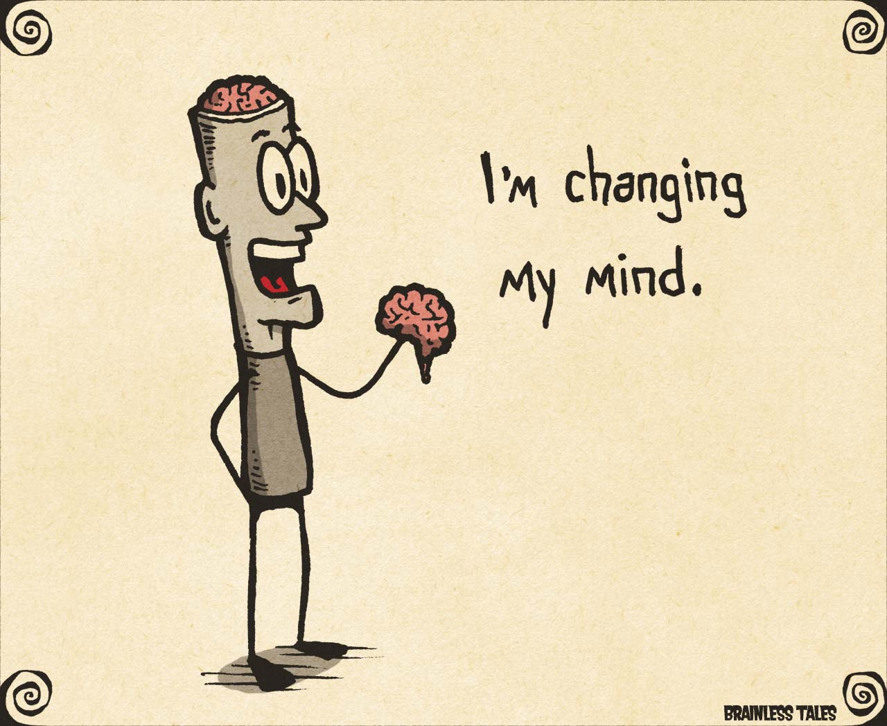 Changing My Mind - Brainless Tales